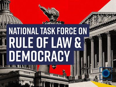 National Task Force on Rule of Law & Democracy