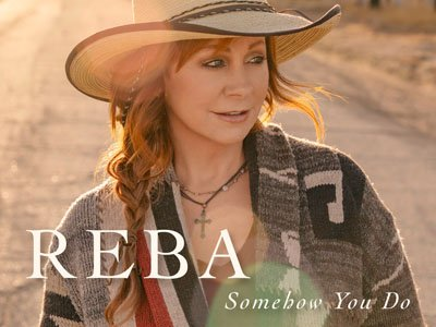 Reba McEntire | Somehow You Do