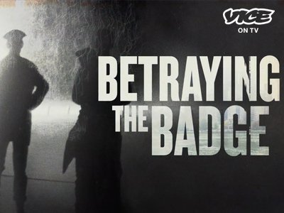 VICE | Betraying The Badge